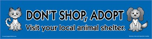 """Don�t Shop, Adopt� Car Magnet"