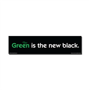 Green is the new black. Car Magnet