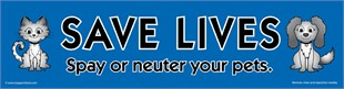 """Save Lives, Please Spay or Neuter Your Pets� Car Magnet"