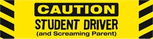 &quot;Caution Student Driver and Screaming Parent&quot; Car Magnet